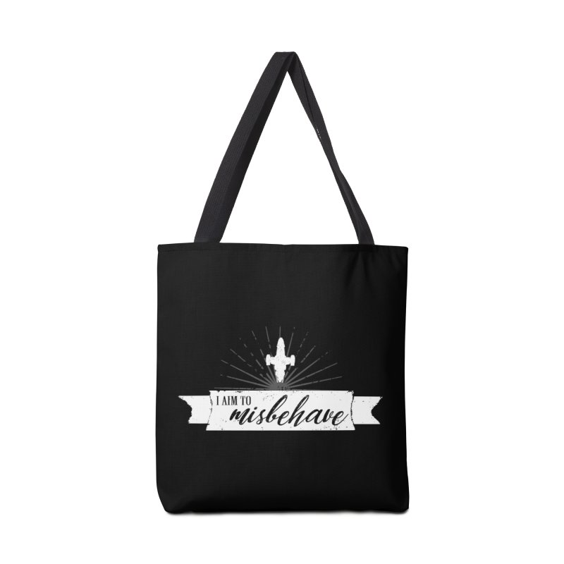 I aim to misbehave Accessories Tote Bag Bag by ninthstreetdesign's Artist Shop