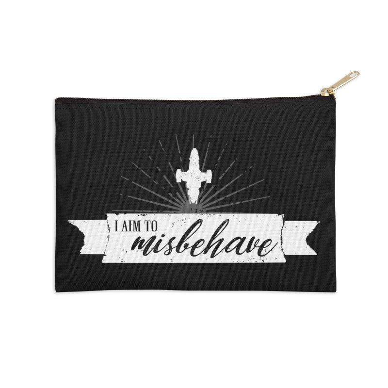 I aim to misbehave Accessories Zip Pouch by ninthstreetdesign's Artist Shop