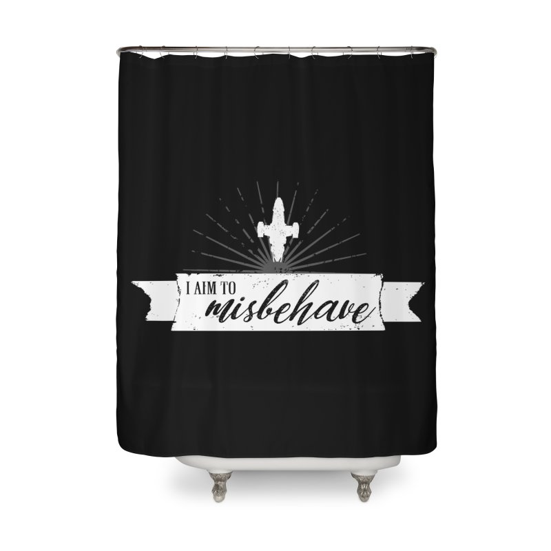 I aim to misbehave Home Shower Curtain by ninthstreetdesign's Artist Shop