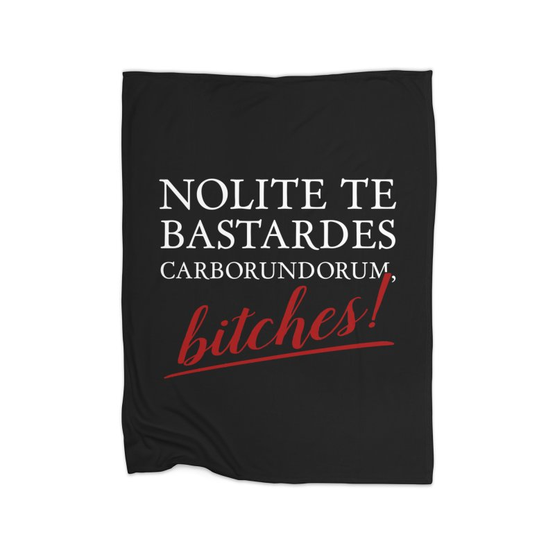 Nolite te bastardes carborundorum Home Blanket by ninthstreetdesign's Artist Shop