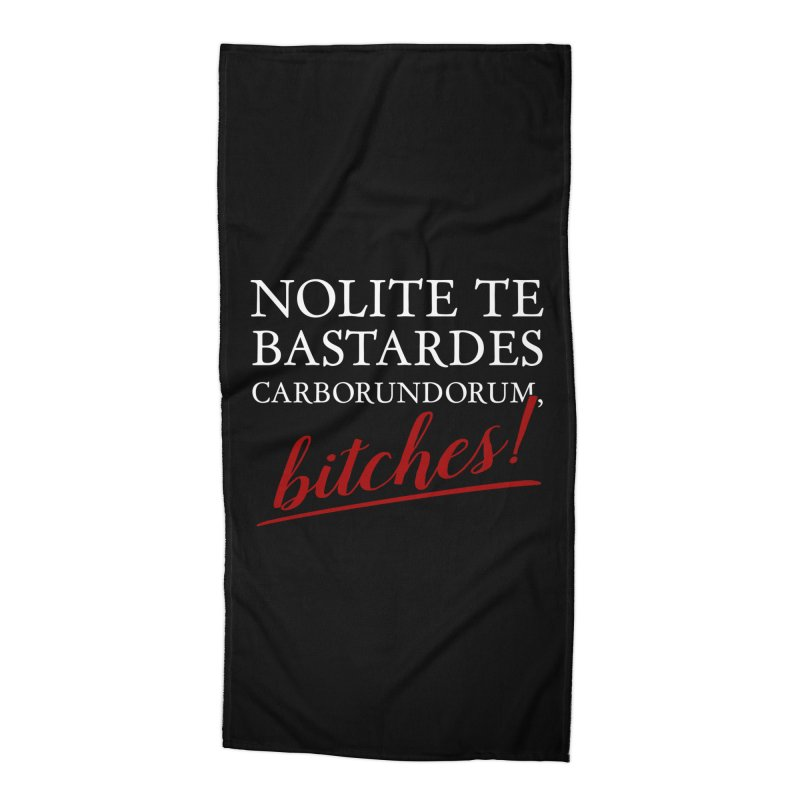 Nolite te bastardes carborundorum Accessories Beach Towel by ninthstreetdesign's Artist Shop