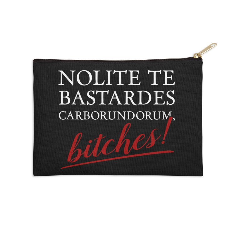 Nolite te bastardes carborundorum Accessories Zip Pouch by ninthstreetdesign's Artist Shop