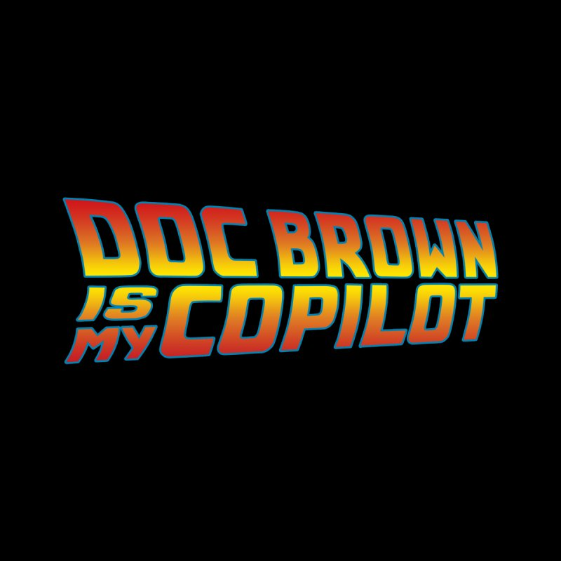 Doc Brown is my copilot Accessories Phone Case by ninthstreetdesign's Artist Shop