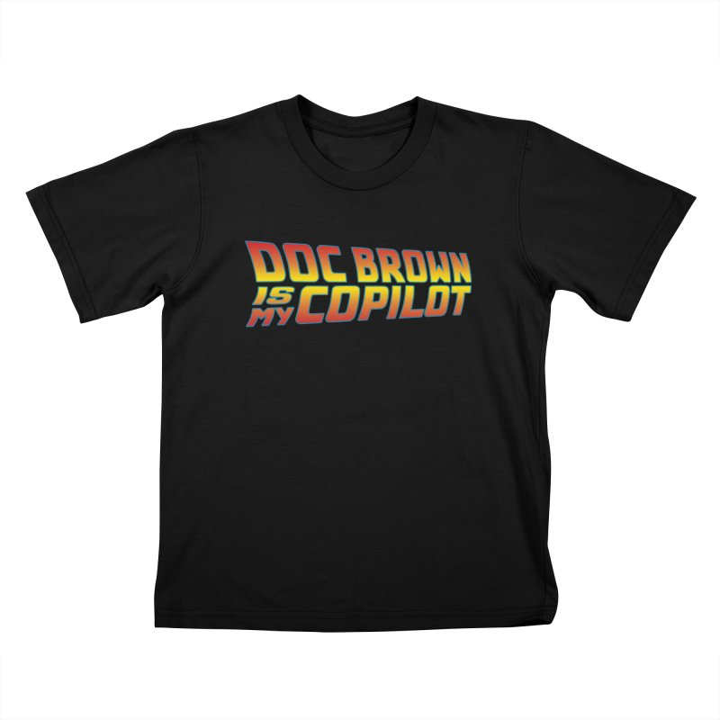Doc Brown is my copilot Kids T-Shirt by ninthstreetdesign's Artist Shop