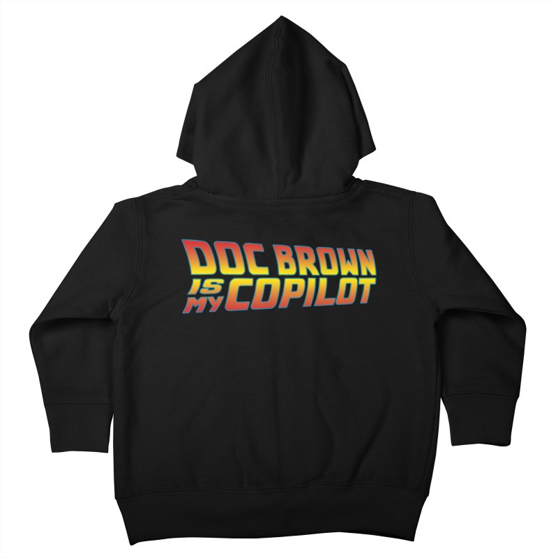Doc Brown is my copilot Kids Toddler Zip-Up Hoody by ninthstreetdesign's Artist Shop