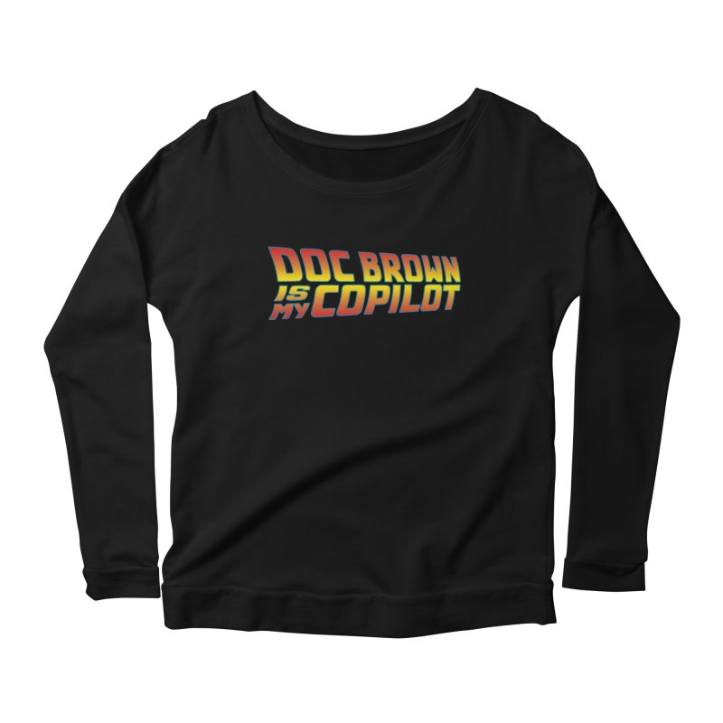 Doc Brown is my copilot Women's Longsleeve T-Shirt by ninthstreetdesign's Artist Shop
