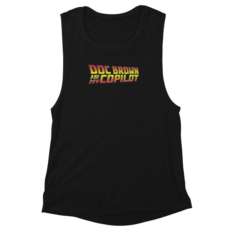 Doc Brown is my copilot Women's Muscle Tank by ninthstreetdesign's Artist Shop
