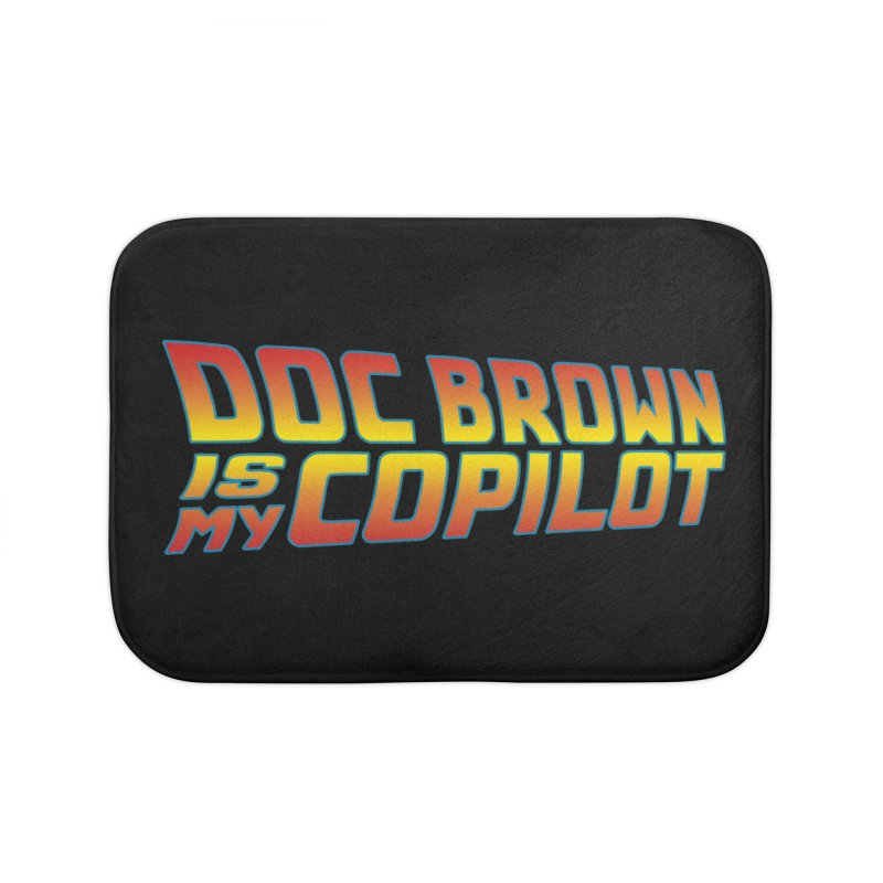 Doc Brown is my copilot Home Bath Mat by ninthstreetdesign's Artist Shop
