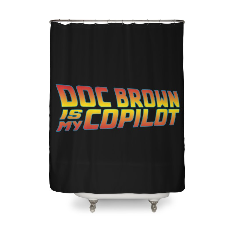 Doc Brown is my copilot Home Shower Curtain by ninthstreetdesign's Artist Shop