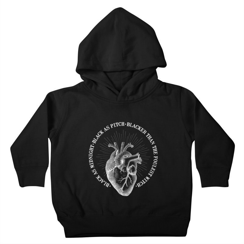 Blacker than the foulest witch Kids Toddler Pullover Hoody by ninthstreetdesign's Artist Shop