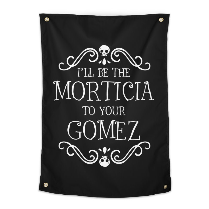I'll be the Morticia to your Gomez Home Tapestry by ninthstreetdesign's Artist Shop