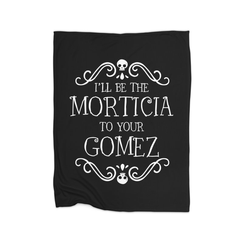 I'll be the Morticia to your Gomez Home Blanket by ninthstreetdesign's Artist Shop