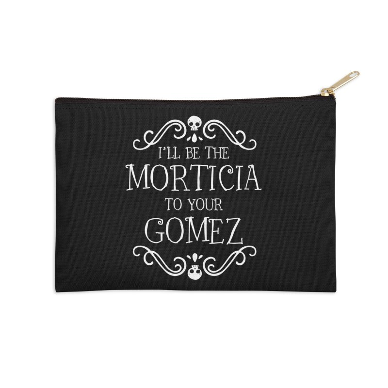 I'll be the Morticia to your Gomez Accessories Zip Pouch by ninthstreetdesign's Artist Shop