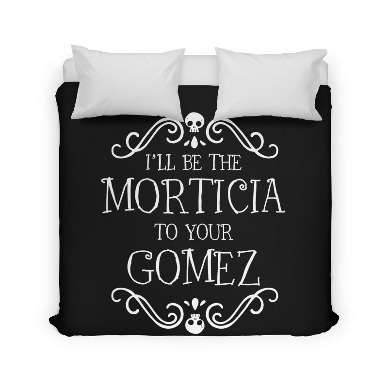 I'll be the Morticia to your Gomez Home Duvet by ninthstreetdesign's Artist Shop