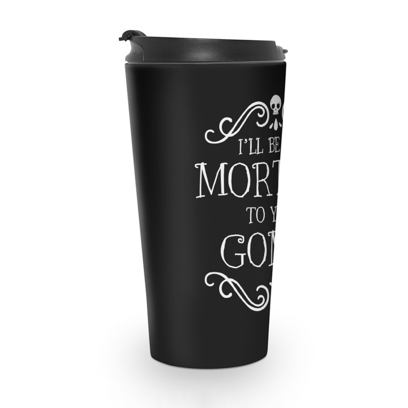 I'll be the Morticia to your Gomez Accessories Travel Mug by Ninth Street Design's Artist Shop