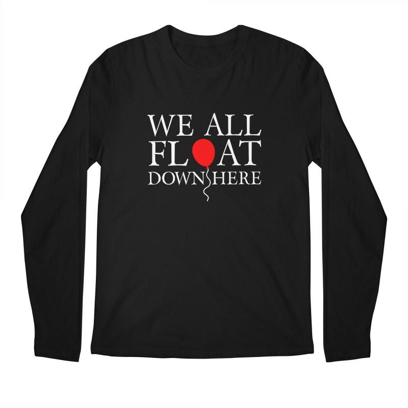 We all float down here Men's Longsleeve T-Shirt by ninthstreetdesign's Artist Shop