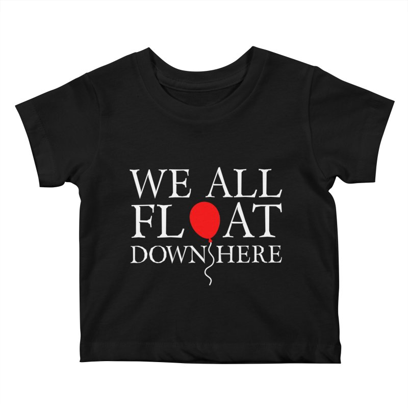 We all float down here Kids Baby T-Shirt by ninthstreetdesign's Artist Shop