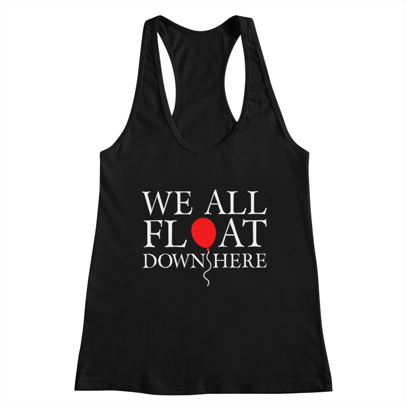 We all float down here Women's Tank by Ninth Street Design's Artist Shop