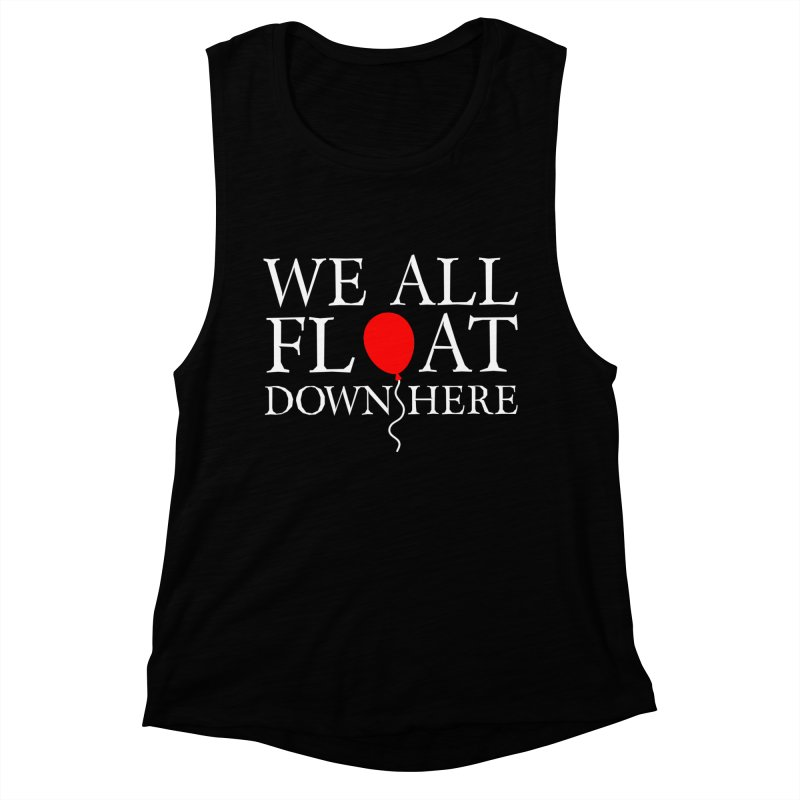 We all float down here Women's Muscle Tank by Ninth Street Design's Artist Shop