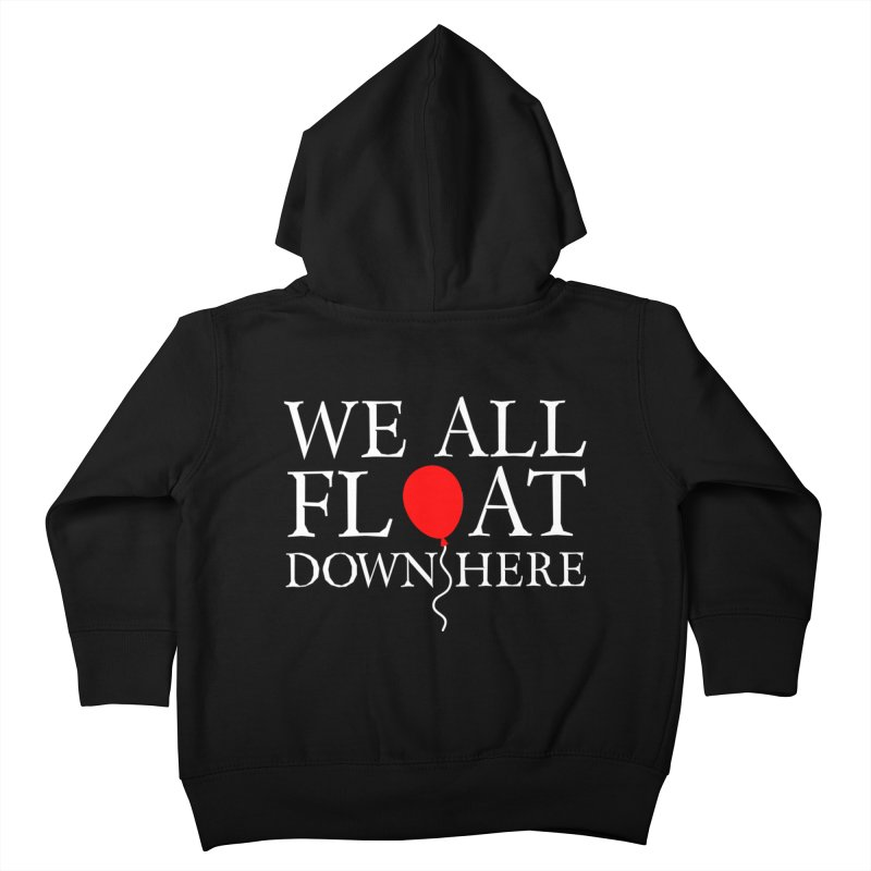 We all float down here Kids Toddler Zip-Up Hoody by ninthstreetdesign's Artist Shop