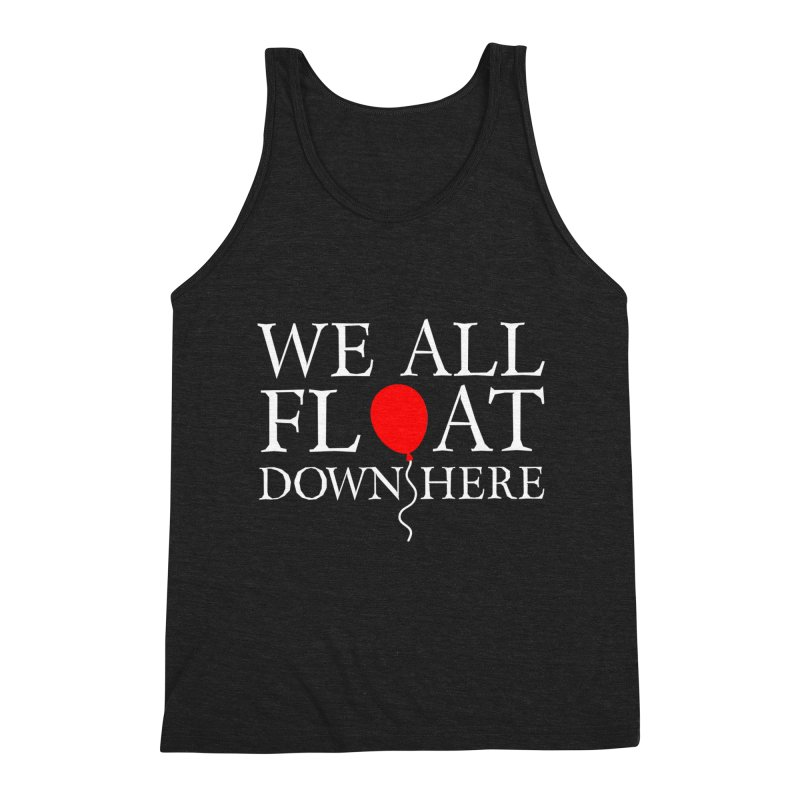 We all float down here Men's Triblend Tank by Ninth Street Design's Artist Shop