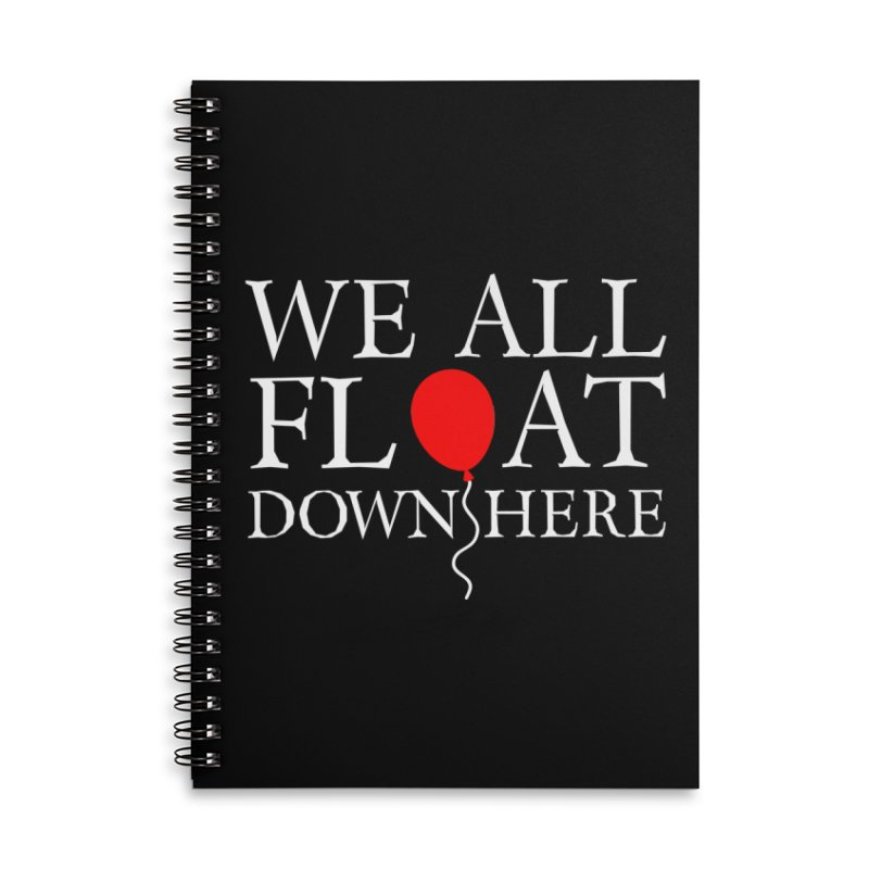 We all float down here Accessories Lined Spiral Notebook by Ninth Street Design's Artist Shop
