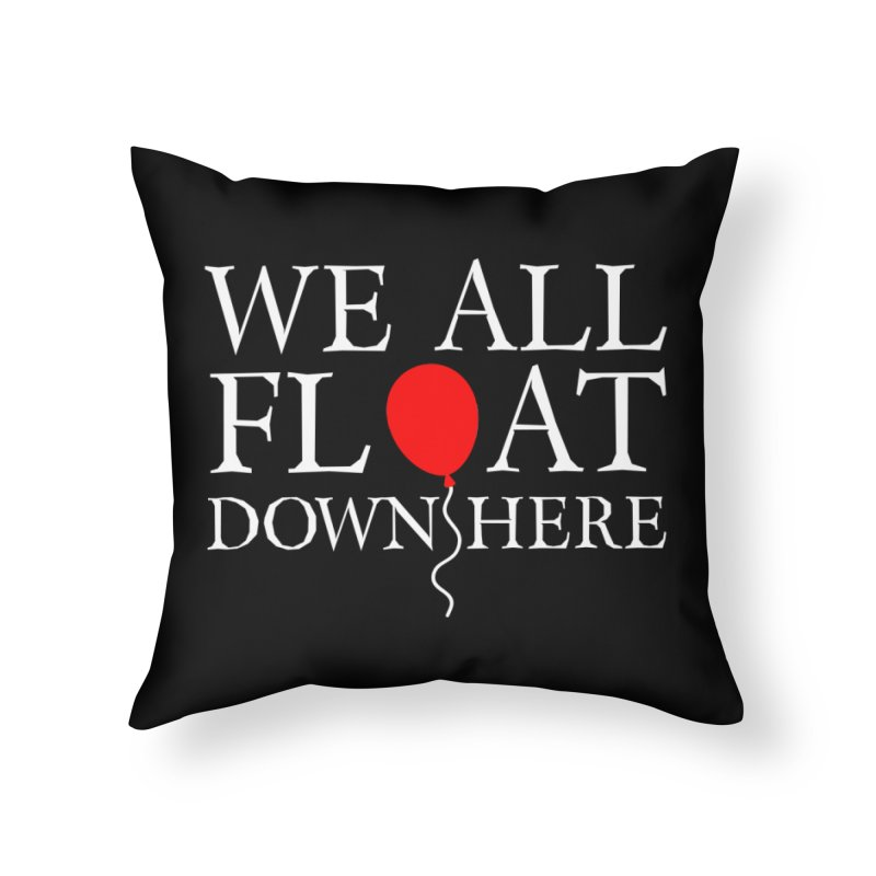 We all float down here Home Throw Pillow by ninthstreetdesign's Artist Shop