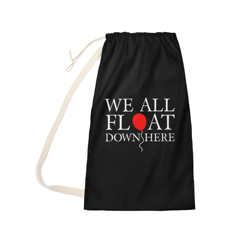 We all float down here Accessories Laundry Bag Bag by ninthstreetdesign's Artist Shop