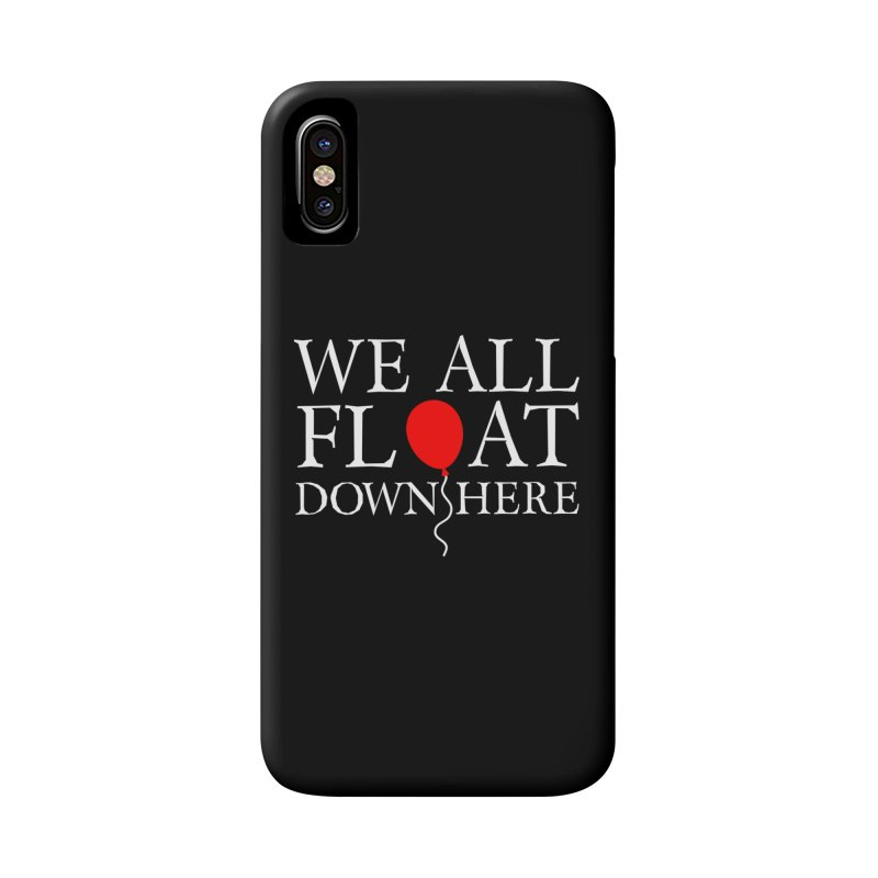 We all float down here Accessories Phone Case by ninthstreetdesign's Artist Shop