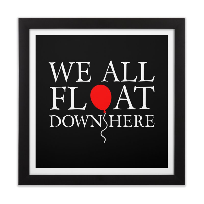 We all float down here Home Framed Fine Art Print by ninthstreetdesign's Artist Shop