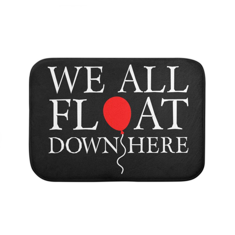 We all float down here Home Bath Mat by ninthstreetdesign's Artist Shop