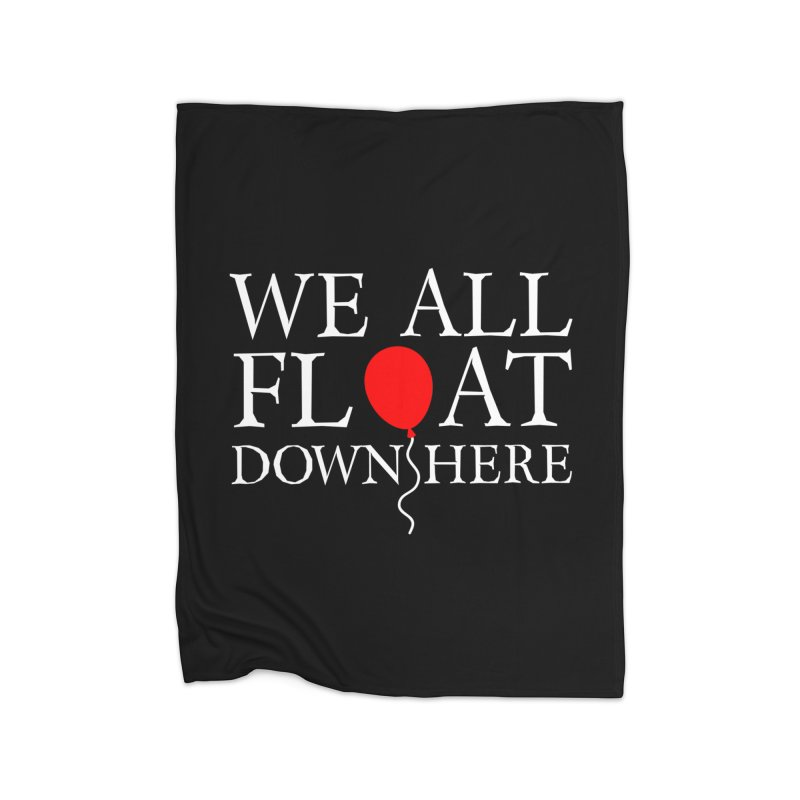 We all float down here Home Blanket by ninthstreetdesign's Artist Shop