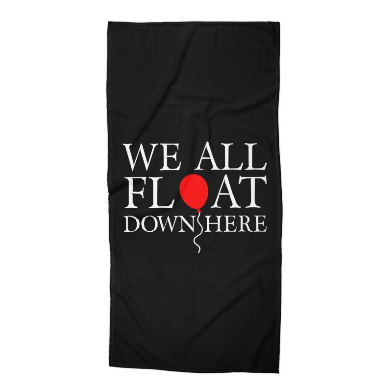 We all float down here Accessories Beach Towel by ninthstreetdesign's Artist Shop