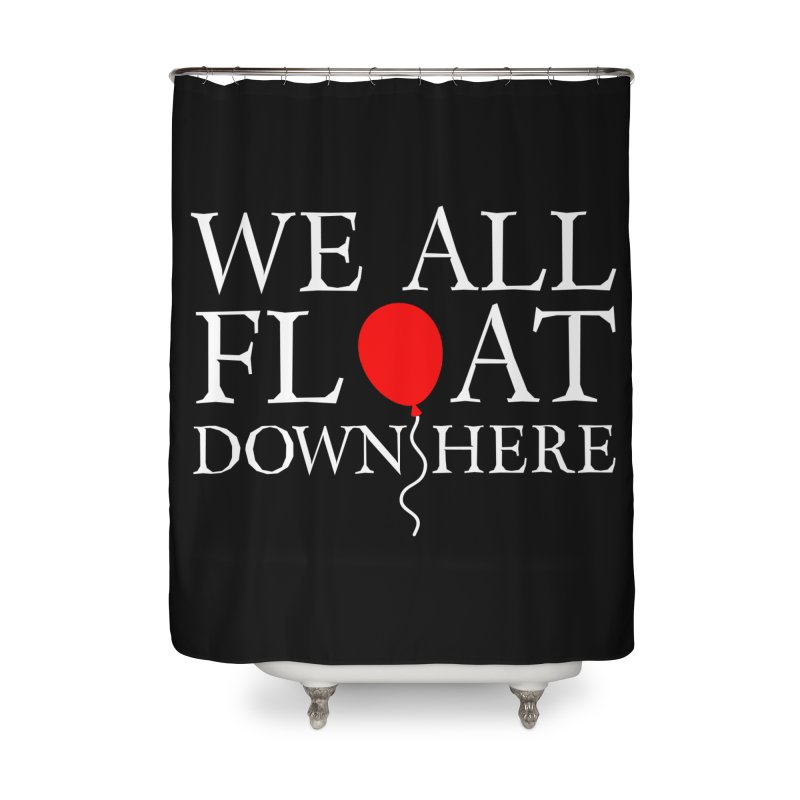We all float down here Home Shower Curtain by ninthstreetdesign's Artist Shop