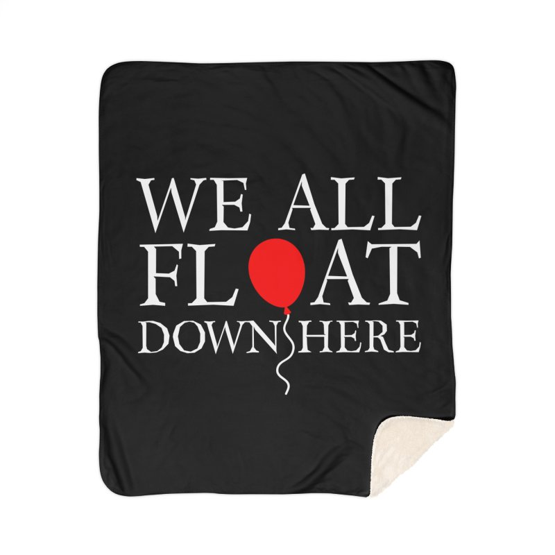 We all float down here Home Sherpa Blanket Blanket by Ninth Street Design's Artist Shop