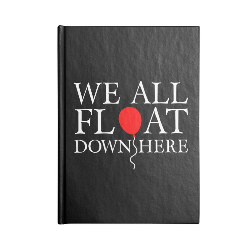 We all float down here Accessories Notebook by ninthstreetdesign's Artist Shop