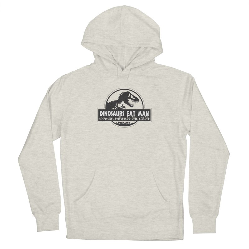 Dinosaurs eat man Men's French Terry Pullover Hoody by Ninth Street Design's Artist Shop