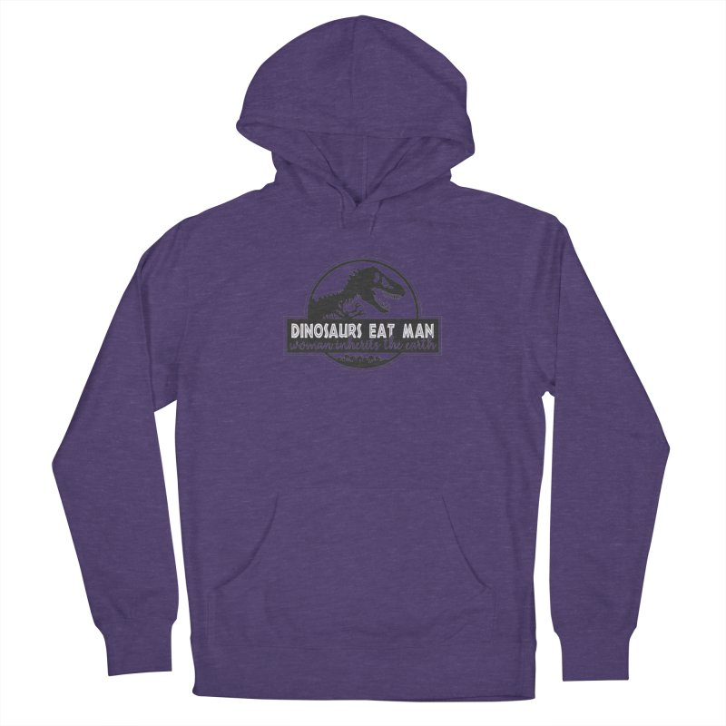 Dinosaurs eat man Women's French Terry Pullover Hoody by Ninth Street Design's Artist Shop