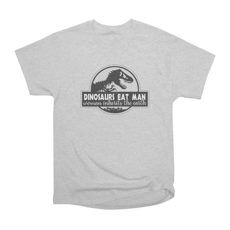 Dinosaurs eat man Women's Heavyweight Unisex T-Shirt by Ninth Street Design's Artist Shop