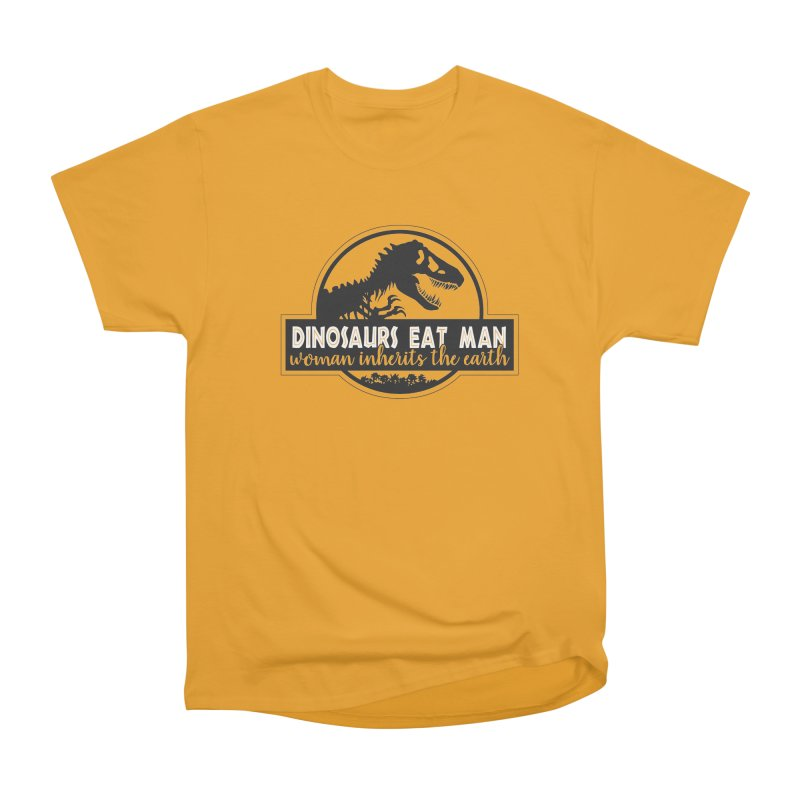 Dinosaurs eat man Women's Heavyweight Unisex T-Shirt by ninthstreetdesign's Artist Shop