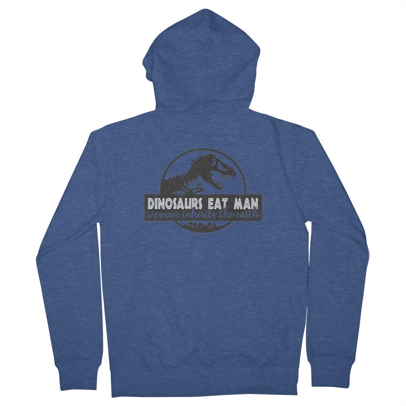 Dinosaurs eat man Women's French Terry Zip-Up Hoody by Ninth Street Design's Artist Shop