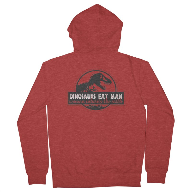 Dinosaurs eat man Men's French Terry Zip-Up Hoody by Ninth Street Design's Artist Shop