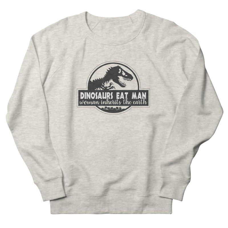 Dinosaurs eat man Men's French Terry Sweatshirt by Ninth Street Design's Artist Shop