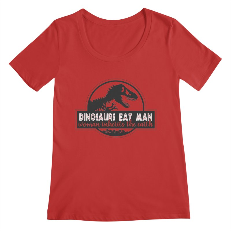 Dinosaurs eat man Women's Regular Scoop Neck by Ninth Street Design's Artist Shop