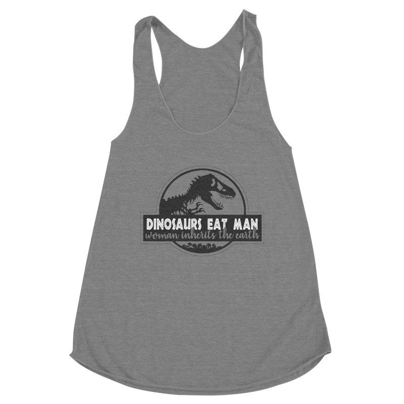 Dinosaurs eat man Women's Racerback Triblend Tank by Ninth Street Design's Artist Shop