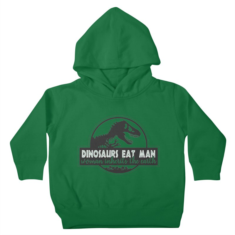 Dinosaurs eat man Kids Toddler Pullover Hoody by ninthstreetdesign's Artist Shop