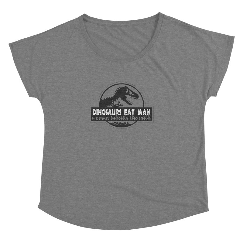 Dinosaurs eat man Women's Dolman Scoop Neck by ninthstreetdesign's Artist Shop