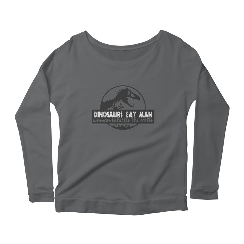Dinosaurs eat man Women's Scoop Neck Longsleeve T-Shirt by Ninth Street Design's Artist Shop