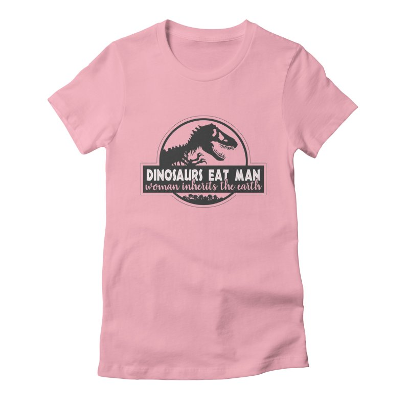 Dinosaurs eat man Women's Fitted T-Shirt by Ninth Street Design's Artist Shop