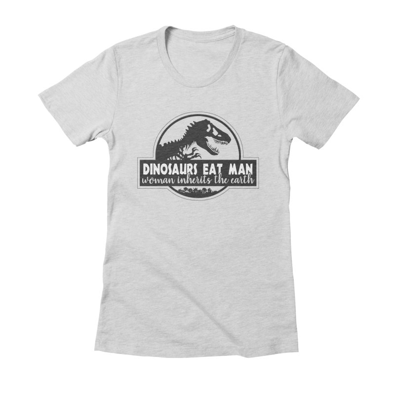 Dinosaurs eat man Women's Fitted T-Shirt by ninthstreetdesign's Artist Shop